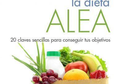Adelgaza por fin con la Dieta ALEA 20 claves sencillas para conseguir tus objetivos